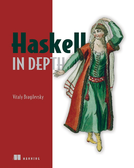 Description: C:\Users\Chris\Desktop\Manning\Images\cover images\haskell in depth.jpg