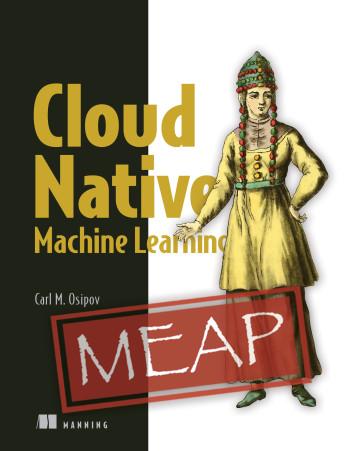 Description: https://images.manning.com/360/480/resize/book/a/5eb6919-c9ba-4337-870b-e7bb69779280/Osipov-CNML-MEAP-HI.png
