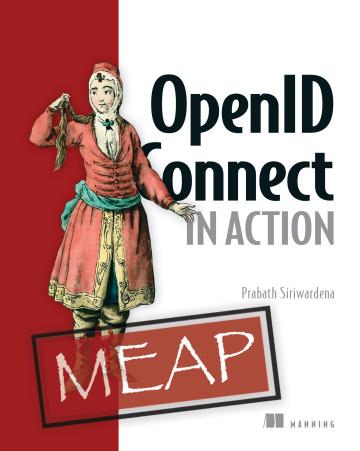 Description: https://images.manning.com/360/480/resize/book/2/1ba152c-d7aa-484d-b67f-cefd13c977b0/Siriwardena-OpenID-MEAP-HI.png