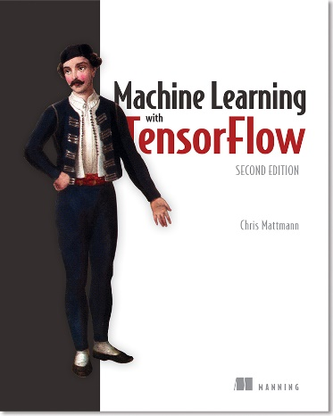 Description: C:\Users\Chris\Desktop\Manning\Images\cover images\machine learning with tensorflow 2e.jpg