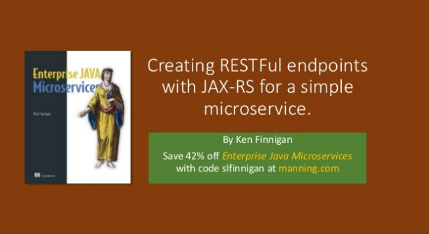 slideshare-creating-restful-endpoints-with-jax-rs-for-a-simple-microservice