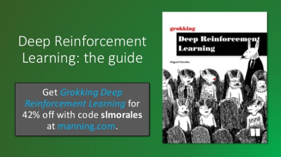 slideshare-deep-reinforcement-learning-the-guide